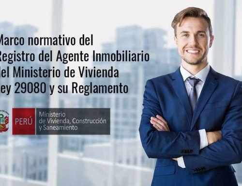 Marco normativo del Registro del Agente Inmobiliario del Ministerio de Vivienda – Ley 29080 y su Reglamento